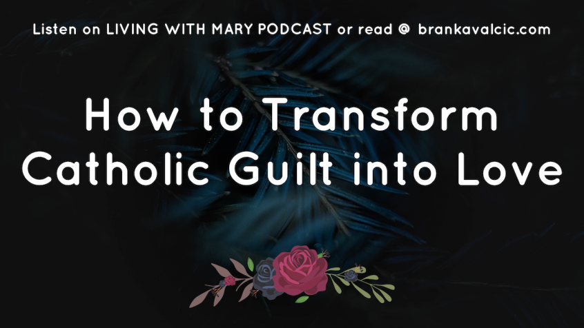 How to Transform Catholic Guilt to Love